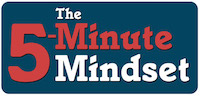The 5-Minute Mindset